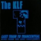 Last Train To Trancentral (Live From The Lost Continent) - The KLF
