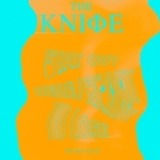 Ready To Lose/Stay Out Here Remixes - The Knife