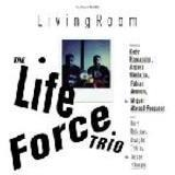Living Room - Life Force Trio, The