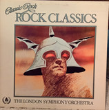 Classic Rock, Rock Classics - The London Symphony Orchestra And The Royal Choral Society