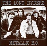 Metallic B.O. - The Long Ryders