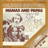 I Saw Her Again / Dedicated To The One I Love - The Mamas & The Papas