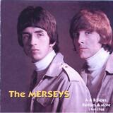 The Merseys Plus: A & B Sides, Rarities & More 1964-1968 - The Merseys