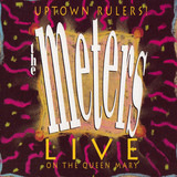 Uptown Rulers! (Live On The Queen Mary) - The Meters