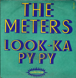 Look-Ka Py Py / This Is My Last Affair - The Meters