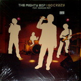 I Go Crazy - The Mighty Bop