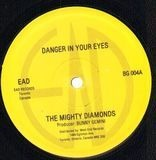 Danger In Your Eyes  / Wrote You A Letter - The Mighty Diamonds / Errol Dennis