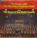 On Route With The Band Of The Welsh Guards - The Morriston Orpheus Choir , Lyn Harry