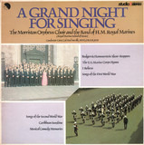 A Grand Night for Singing - The Morriston Orpheus Choir And The The Band Of HM Royal Marines