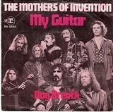 My Guitar - The Mothers Of Invention