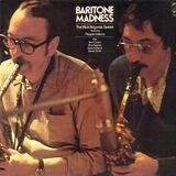 Baritone Madness - The Nick Brignola Sextet Featuring Pepper Adams