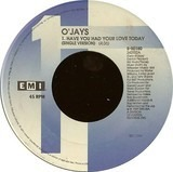 Have You Had Your Love Today - The O'Jays
