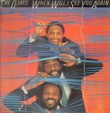 When Will I See You Again - The O'Jays