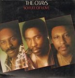 So Full of Love - The O'Jays