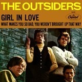 Girl In Love / What Makes You So Bad, You Weren't Brought Up That Way - The Outsiders
