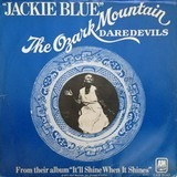 Jackie Blue / Better Days - The Ozark Mountain Daredevils