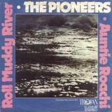 Roll Muddy River - The Pioneers