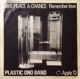 Give Peace A Chance / Remember Love - The Plastic Ono Band