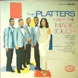 Have The Magic Touch - The Platters