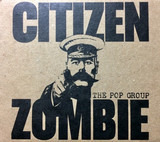 Citizen Zombie - The Pop Group