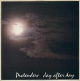 Day After Day - The Pretenders