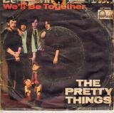 Don't Bring Me Down / We'll Be Together - The Pretty Things