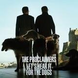 Let's Hear It for the Dogs - The Proclaimers