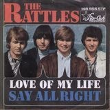 Love Of My Life / Say Alright - The Rattles