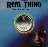 Give Me Your Love / You Can't Force The Funk - The Real Thing