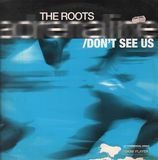 Adrenaline / Don't See Us - The Roots