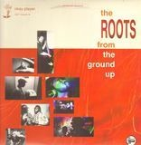 From The Ground Up - The Roots