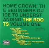 Home Grown! The Beginner's Guide To Understanding The Roots, Volume One - The Roots