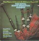 The Pipes & Drums & Military Band Of - The Royal Scots Dragoon Guards
