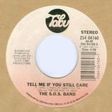 Tell Me If You Still Care - The S.O.S. Band