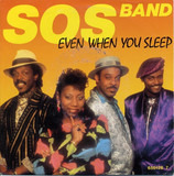 Even When You Sleep - The S.O.S. Band