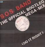 The Official Bootleg Mega-Mix / Do It Right - The S.O.S. Band