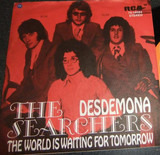 Desdemona / The World Is Waiting For Tomorrow - The Searchers
