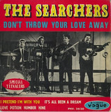 Don't Throw Your Love Away - The Searchers