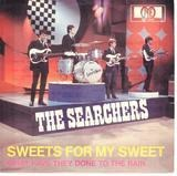 Sweets For My Sweet - The Searchers