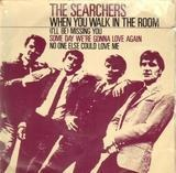 When You Walk In The Room - The Searchers