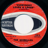 Everybody Loves A Lover / I Don't Think So - The Shirelles