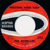 Welcome Home Baby / Mama, Here Comes The Bride - The Shirelles