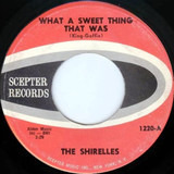 What A Sweet Thing That Was / A Thing Of The Past - The Shirelles