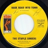 Back Road Into Town / My Main Man - The Staple Singers