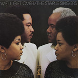 We'll Get Over - The Staple Singers