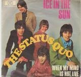 Ice In The Sun / When My Mind Is Not Live - The Status Quo