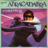 Abracadabra / Never Say No - The Steve Miller Band
