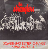 Something Better Change / Straighten Out - The Stranglers