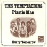 Plastic Man / Hurry Tomorrow - The Temptations