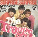 Surprise, Surprise / Marbles And Some Gum - The Troggs